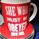 She Who Must Obeyed  Ben DeLisi  Mug