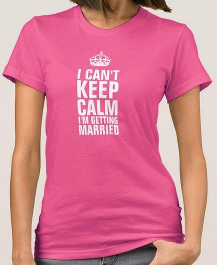 T-Shirt - Keep Calm Getting Married