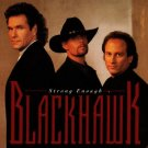 "$17 BLACKHAWK ""Strong Enough"" Hits CD + Free Bonus Country Mix CD $3 Ships 2 CD"