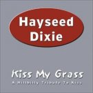 "$16 Hayseed Dixie ""Kiss My Grass: Country Tribute to Kiss"" CD + Free Mix CD !!!"