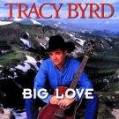 "$16 Tracy Byrd ""Big Love"" $3 Ships + Bonus Free Country Mix CD ""PAYCHECK SONG"""