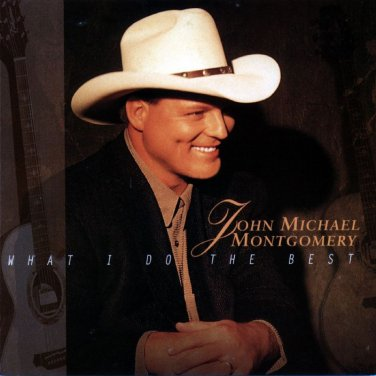 """$16 """"What I Do the Best"""" John Michael Montgomery Hit CD $3 Ships + Free CD Mix"""