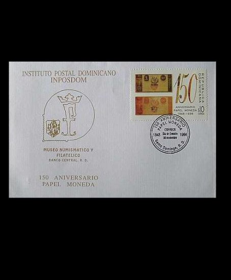 DOMINICAN REPUBLIC 150th ANNIVERSARY FIRST BANKNOTES STAMP FIRST DAY COVER 1998