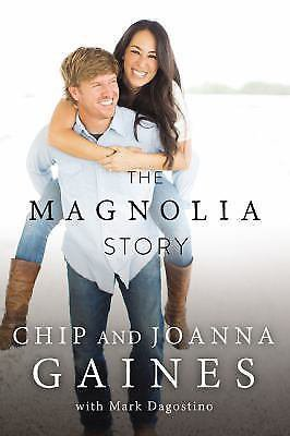 The Magnolia Story by Chip and Joanna  Gaines [Hardcover] NEW - SHIP WORLDWIDE