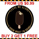 SALE Leave Me Alone I Know What I'm Doing 5 Stickers - Kimi Raikkonen Iceman