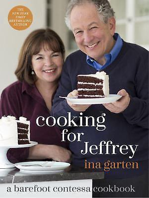 Cooking for Jeffrey: A Barefoot Contessa Cookbook by Ina Garten 2016 HARDCOVER