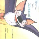 The Bat Who Wore Glasses Hardcover by Goss & Longabaugh