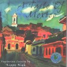 A Taste of Mexico: Vegetarian Cuisine paperback by Kippy Nigh