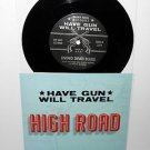 "HAVE GUN WILL TRAVEL high road 7"" Record Vinyl hand numbered #130 of 400 pressed"