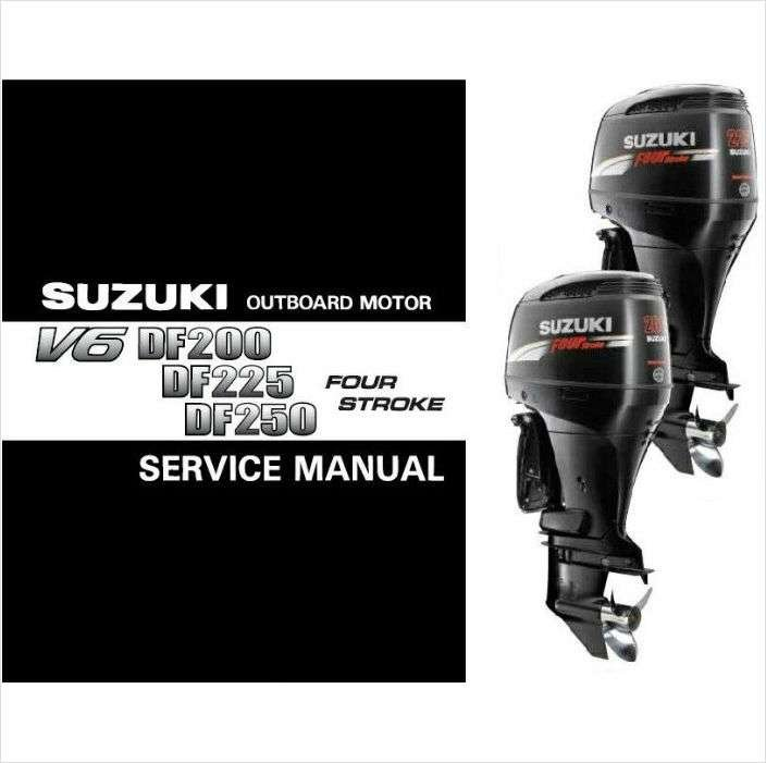 Suzuki df200 df225 df250 outboard motor service repair for Suzuki outboard motor repair
