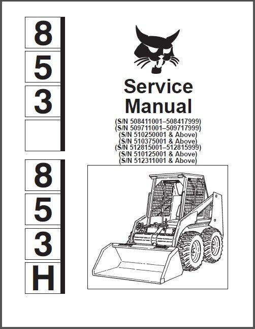 Bobcat 853 - 853H Skid Steer Loader Service Repair Workshop Manual CD