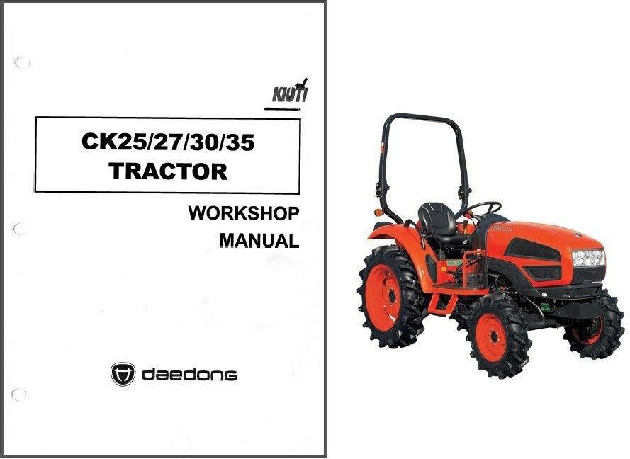 Kioti CK25 CK27 CK30 CK35 Tractor Repair Service Manual CD --- CK 25 27 30