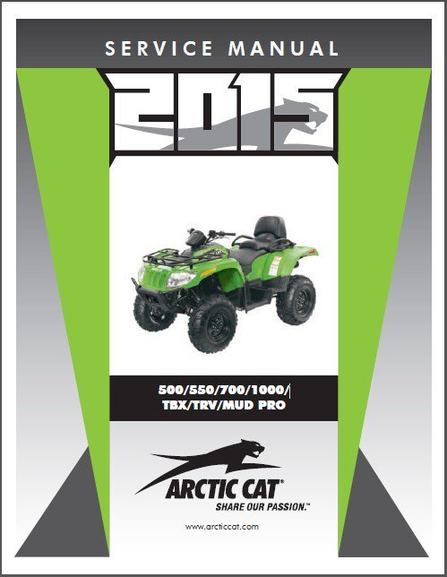 2015 Arctic Cat 500 550 700 1000 TBX TRV Mud Pro ATV Service Repair Manual CD