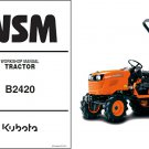 Kubota B2420 Tractor WSM Service Workshop Manual on a CD -- B 2420