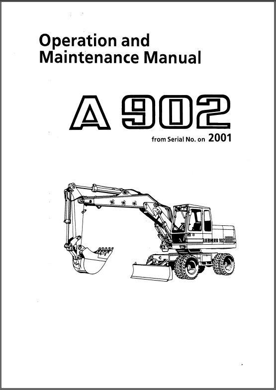 Liebherr A 902 ( A902 ) Excavator Operation / Maintenance Manual CD