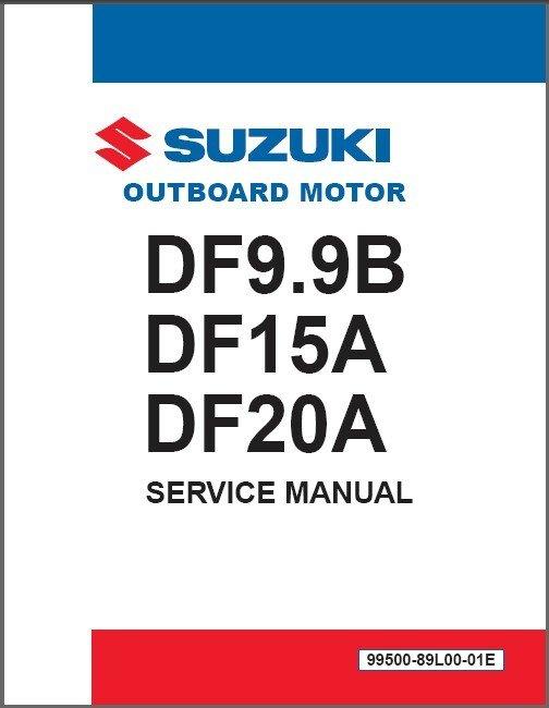 2012-2016 Suzuki DF9.9B DF15A DF20A Outboard Motor Service Repair Manual CD