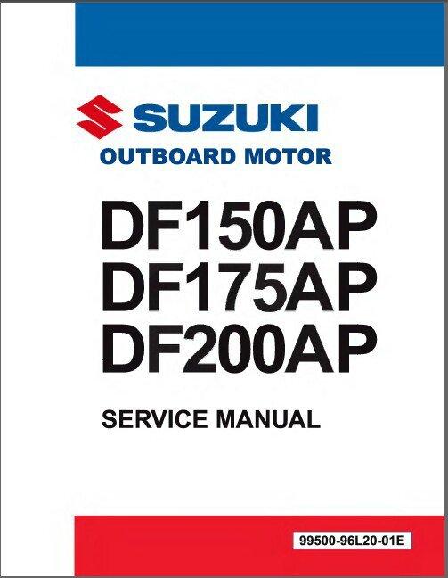 Suzuki DF150AP / DF175AP / DF200AP Outboard Motor Service Repair Manual CD