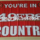 San Francisco 49ers you're in country Flag 3ft x 5ft Polyester Banner 90x150cm