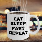 Funny EAT SLEEP FART REPEATMug 11OZCeramic Novelty Coffee-Tea-Cup
