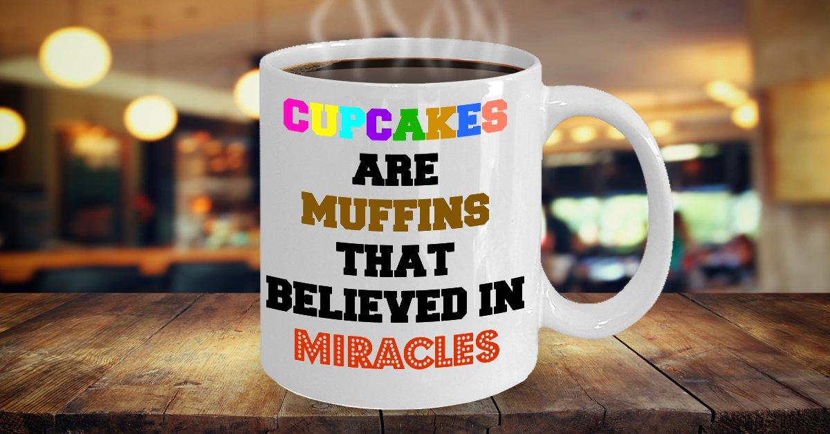Funny CUPCAKE MIRACLE 11oz Mug Novelty Ceramic Coffe Tea Cup
