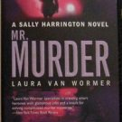 MR. MURDER A SALLY HARRINGTON NOVEL by Laura Van Wormer PB MIRABOOKS 2006: EX