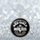 Bad Girls Drink Beer - Necklace