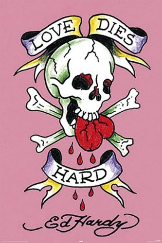 Love Dies Hard - Ed Hardy Poster