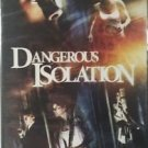 Dangerous Isolation (DVD, 2007)