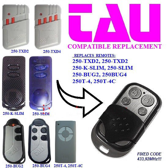 TAU 433.92MHz 250-TXD2/TXD4 K-SLIM BUG2 250BUG4 250T-4 250T-4C  Remote Control