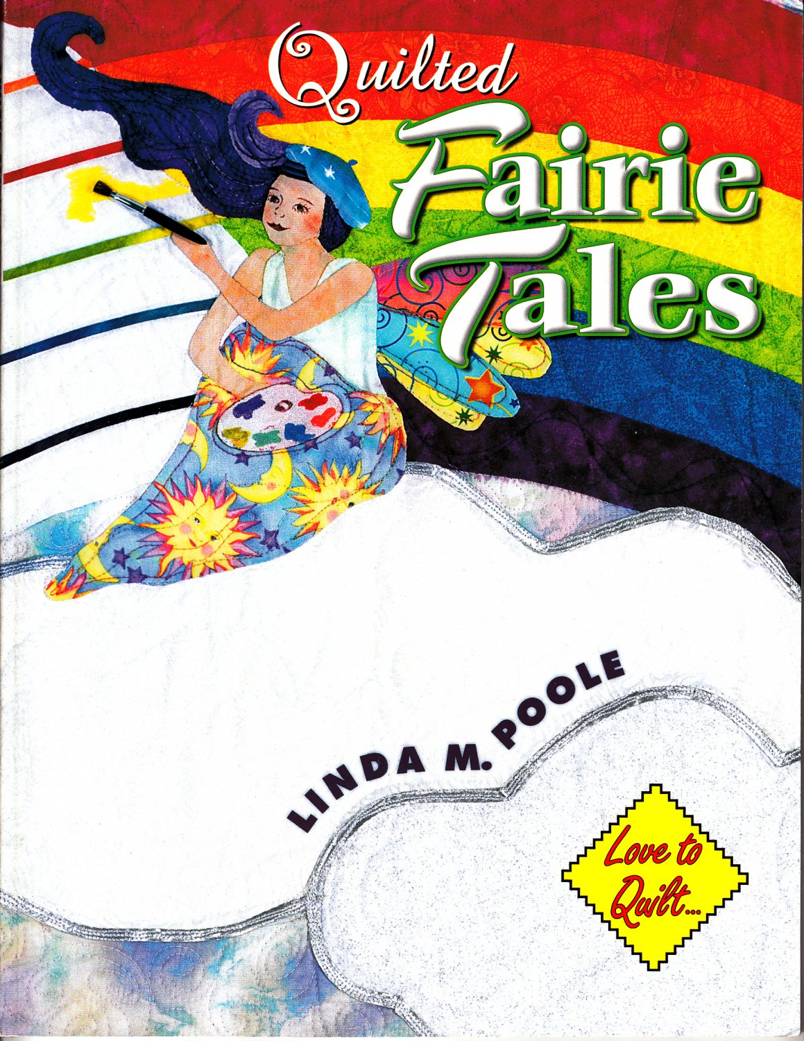 Quilted Fairie Tales by Linda M. Poole (Quilting Booklet, 2006)