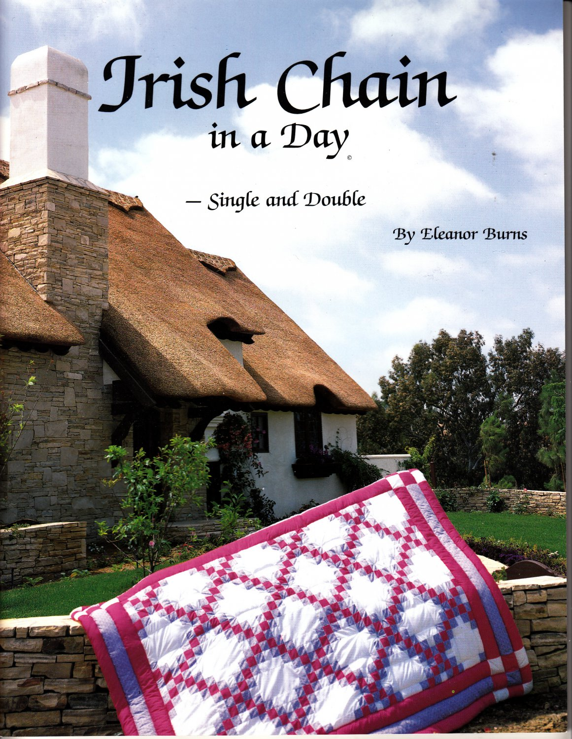 Irish Chain in a Day: Single and Double by Eleanor Burns (Quilting, 1986)