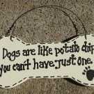 DB16 - Dogs are like Potato Chips You can't have just one Dog Bone Wood