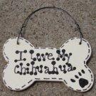 Wood Dog Bone 29-2083 I Love My Chihuahua or We Love Our Chihuahua