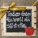 Teacher Gifts 2708 Teachers Change the world one Child at a Time Wood Box