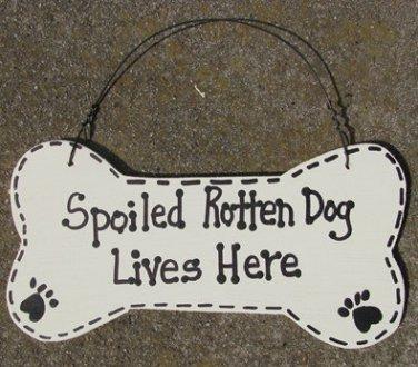 DB1- Spoiled Rotten Dog Lives Here Wood Bone
