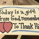 Wood Sign 4017 Today is a Gift from God, remember to thank Him