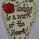 Teacher Gifts - 1432 Teaching is a work of the Heart!
