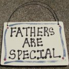 Wood Sign 1013 Fathers Are Special