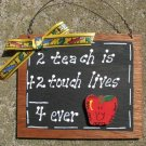 Teacher Gift 2 Teach is 2 Touch Lives Wooden Slate