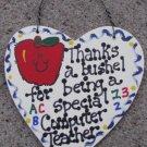Teacher Gift 6021 Thanks a Bushel Special Computer Teacher Wood Heart