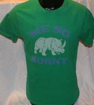 """""""Me So Horny"""" XL Green T Shirt"""