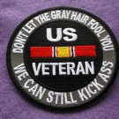 U.S. VETERAN DON'T LET THE GRAY HAIRS FOOL YOU PATCH