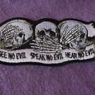SEE NO EVIL SPEAK NO EVIL HEAR NO EVIL SKULL BIKER PATCH