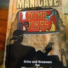"""Man Cave Dumb Jokes """"Grins and Groaners for Wiseguys and Wannabes"""""""