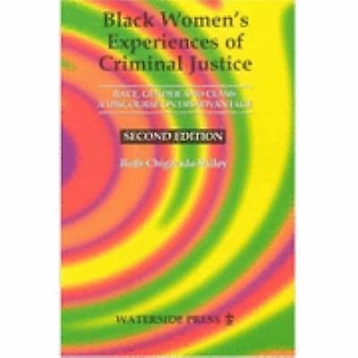 Black Women's Experiences of Criminal Justice : Race, Gender and Class -A...