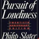 The Pursuit of Loneliness : America's Discontent and the Search for a New...