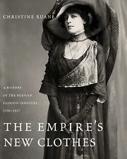 The Empire's New Clothes : A History of the Russian Fashion Industry,...
