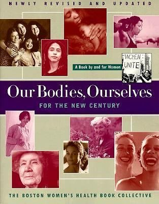 Our Bodies, Ourselves for the New Century : A Book by and for Women by Boston...