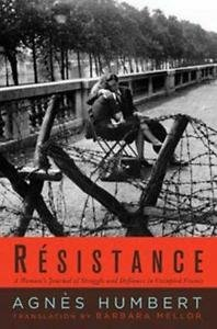 Resistance : A Woman's Journal of Struggle and Defiance in Occupied France by...