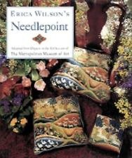 Erica Wilson's Needlepoint : Adapted from Objects in the Collections of the...